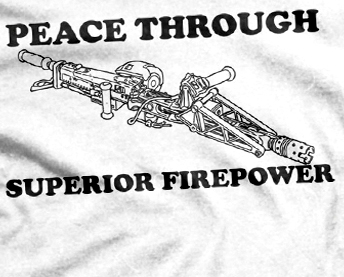 peace through superior firepower, symbolizing spiritual acts